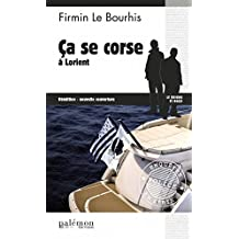 Ça se corse à Lorient: Un polar à travers la France (Enquêtes en série t. 21) (French Edition)