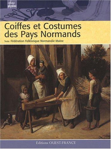 Costumes Normands (coiffes et costumes des pays normands)