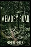 Memory Road, Robert Fisher, 1434376613