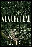 Memory Road, Robert Fisher, 1434376613