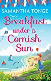 Breakfast Under A Cornish Sun: The perfect romantic comedy for summer (kindle edition)