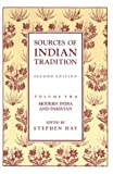 Sources of Indian Tradition: Modern India and Pakistan (Vol. 2)