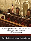 Appropriations for Fy 2003, Carl Behrens and Marc Humphries, 1288671326