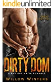 Dirty Dom: Valetti Crime Family (A Bad Boy Mafia Romance)