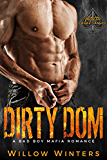 Dirty Dom: A Bad Boy Mafia Romance (Valetti Crime Family Book 1)