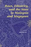 Race, Ethnicity, and the State in Malaysia and Singapore, , 900415096X