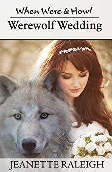 Werewolf Wedding: Book 5 (When, Were, & Howl Series) by [Raleigh, Jeanette]