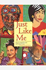 Just Like Me: Stories and Self-Portraits by Fourteen Artists Hardcover