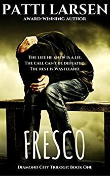 Fresco (The Diamond City Trilogy: Book One 1) by [Larsen, Patti]