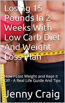 Losing 15 Pounds In 2 Weeks With Low Carb Diet And Weight ...
