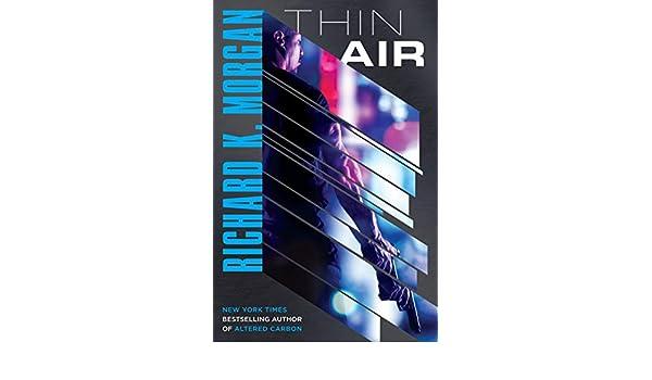 Thin Air: A Novel (English Edition) eBook: Richard K. Morgan ...