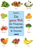 Die ganze Welt der Vitamine