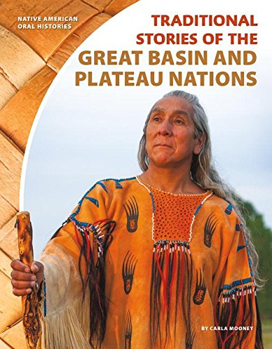 Read Online Traditional Stories of the Great Basin and Plateau Nations (Native American Oral Histories) PDF