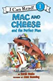 Mac and Cheese and the Perfect Plan, Sarah Weeks, 0061170844