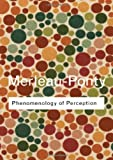 Phenomenology of Perception, Maurice Merleau-Ponty, 0415278406