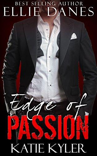 Edge of Passion (The Edge Series, Book 4): An Alpha Billionaire Romance