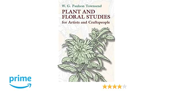 Plant and Floral Studies for Artists and Craftspeople (Dover Art Instruction)