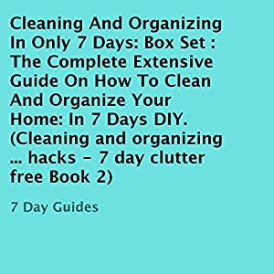 Cleaning and Organizing in Only 7 Days: Box Set Audiobook