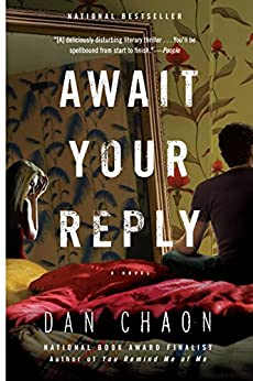 Await Your Reply: A Novel by [Chaon, Dan]