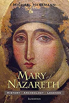 Mary of Nazareth: History, Archaeology, Legends by [Hesemann, Michael]