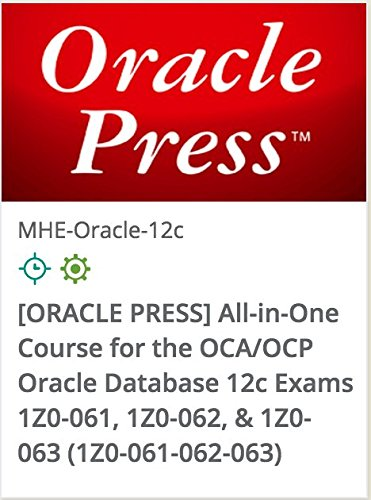 1Z0-061-062-063 - [ORACLE PRESS] All-In-One Course For The OCA/OCP Oracle DatabaSE 12c exams: 1Z0-061, 1Z0-062, 1Z0-063