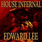House Infernal: Infernal Series, Book 3 | Edward Lee