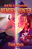 Memory Hunter (The Facetakers Book 1)