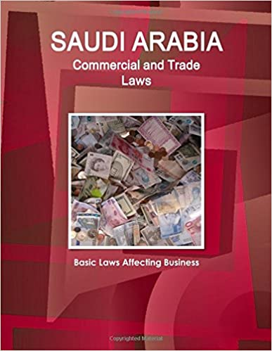 Saudi Arabia Commercial and Trade Laws - Basic Laws Affecting Business