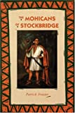 The Mohicans of Stockbridge, Patrick Frazier, 0803268823