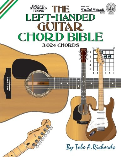 The Left-Handed Guitar Chord Bible: Standard Tuning 3,024 Chords (Fretted Friends)