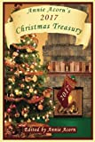 img - for Annie Acorn's 2017 Christmas Treasury (Annie Acorn's Christmas Anthologies) (Volume 7) book / textbook / text book