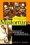 Feasting on Misfortune: Journeys of the Human Spirit in Alberta's Past