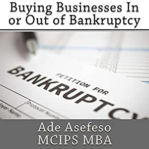 Buying Businesses In or Out of Bankruptcy Audiobook