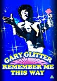 Gary Glitter - Remember Me This Way [DVD]
