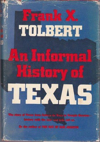 An Informal History of Texas Frank X. Tolbert