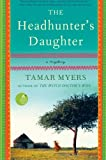 The Headhunter's Daughter, Tamar Myers, 0061997641