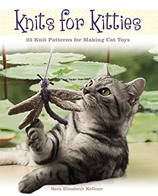Knits for Kitties:25 Knitting Patterns for Making Cat Toys