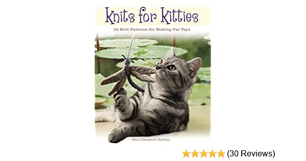 Knits For Kitties25 Knitting Patterns For Making Cat Toys Kindle
