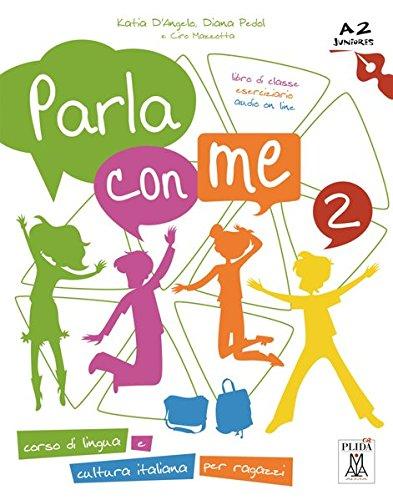 Parla con me 2 - Kurs- und Arbeitsbuch: Corso di lingua e cultura italiana per ragazzi