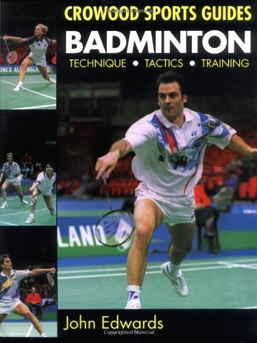 Badminton: Technique, Tactics, Training (Crowood Sports Guides) by John Edwards (1997-04-28)