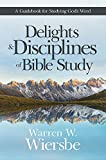 img - for Delights and Disciplines of Bible Study: A Guidebook for Studying God's Word book / textbook / text book