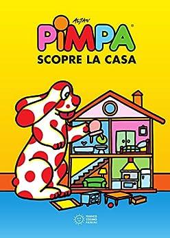 Pimpa scopre la casa franco cosimo panini for Immagini pimpa gratis