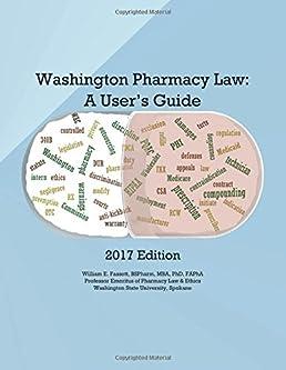 washington pharmacy law a user s guide 2017 dr william e fassett rh amazon com user guide acfi user guide location