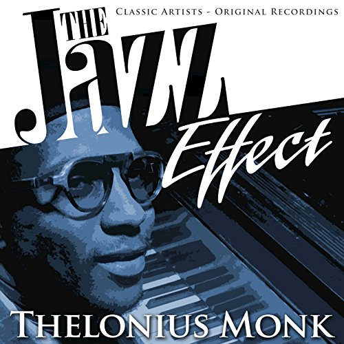 The Jazz Effect - Thelonius Monk