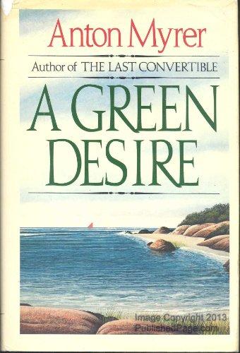 A Green Desire by Anton Myrer