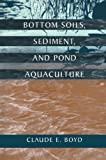 img - for Bottom Soils, Sediment, and Pond Aquaculture (Plant & Animal) book / textbook / text book