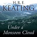 Under a Monsoon Cloud Audiobook by H. R. F. Keating Narrated by Sam Dastor