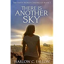 There Is Another Sky: The Empty World Chronicles, Book 1