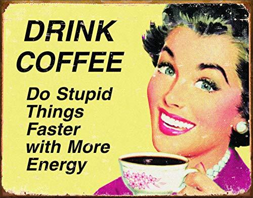 (Desperate Enterprises Tin Signs TSN1425-BRK Drink Coffee Do Stupid Things)