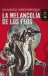 La melancolia de los feos par Mendoza